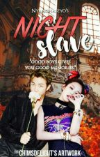 Night Slave (COMPLETED) BANGTAN'S FANFIC SERIES by Nyanghaseyo