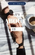 It's About Us•KTH (OnEditing) by steffanizhou
