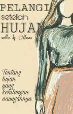 PELANGI setelah HUJAN by HannaSal_hanhan