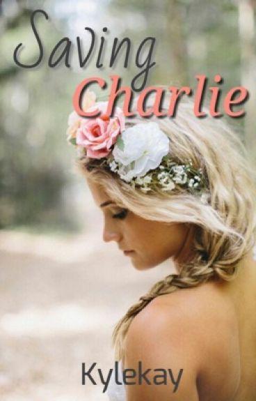 Saving Charlie (Slow updates!)