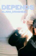 Depends by Klara_Dragneel