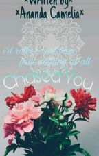 Chased You by anandacml