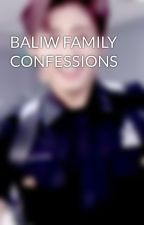 BALIW FAMILY CONFESSIONS by KalogFamily