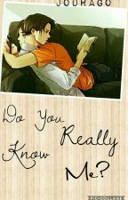 Do you Really Know Me?~Ereri Riren by JoDrago