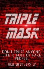 triple mask by drs_3p