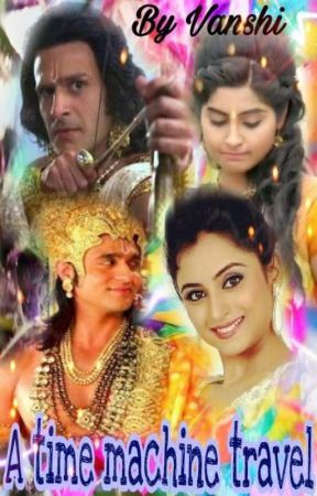 Siya ke ram a time machine travel by Vanshikrishna