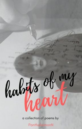 Habits of my heart by PanthalaimonN