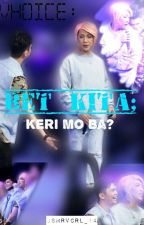 [VhoIce:] Bet Kita; Keri Mo Ba?  by jsmrvcrl_14