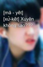 [mã - yết] [xử-kết] Xuyên không sao??? by blan12345nhanma