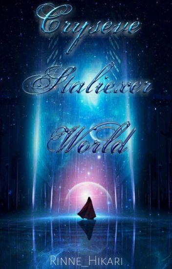 Cryseve Staliexer World (HIATUS)