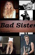 Bad Sister - wolno pisane by littleblondprincess_