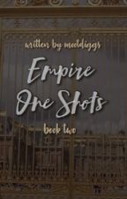 Empire One Shots (Book Two) by mootdiggs