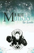 Un Nuevo Mundo [✍Corrigiendo✍] by -Liselda-