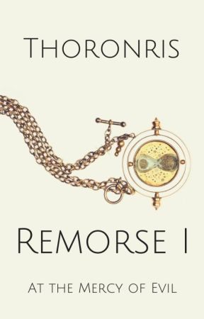Remorse I - At the Mercy of Evil (18+) by Thoronris