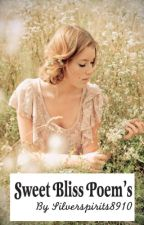 Sweet Bliss Poem's by silverspirits8910