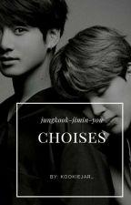 Choises! (Jikook ff) [ENG version +21] by kookiejair