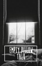 Empty Pillow Talk by danfllnts