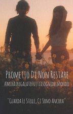 PROMETTO DI RESTARE by Gabriele_XV