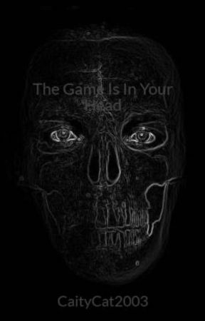The Game Is In Your Head by CaityCat2003