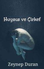 Huysuz ve Çirkef by qwertr