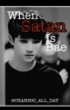 When Satan Is Bae (chansoo) by CHANSOO_ALL_DAY