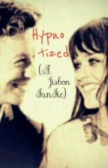 Hypnotized (A Jisbon FanFiction)