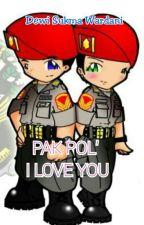 Pak Pol' I Love You by srikandipenaprajurit