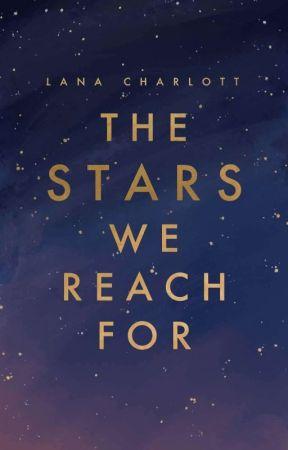 the stars we reach for by LanaCharlott