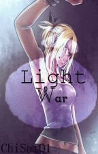 Light War! [ Fairy Tail Fanfic] by ChiSatO1