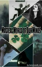 Magical World of Our Minds by humorzasta_menda
