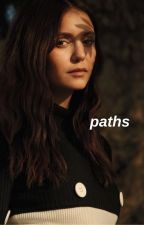 Paths (Stiles Stilinski Teen Wolf / The Vampire Diaries Fan Fiction) by SazaLaza