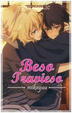 ღ Beso Travieso ღ [MikaYuu] by Natemlei
