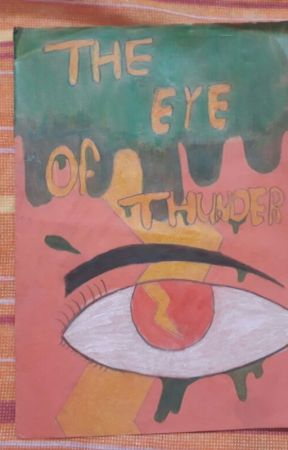 THE EYE OF THUNDER by Roulaisawriter