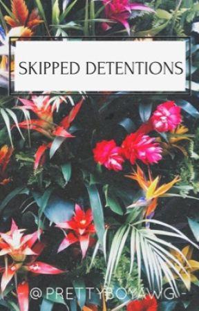 Skipped Detentions (student x teacher) by prettyboyawg