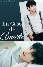 En Caso de Amarte by Emma_History