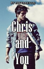 Chris and You | Penetrator Chris  by fedemila1