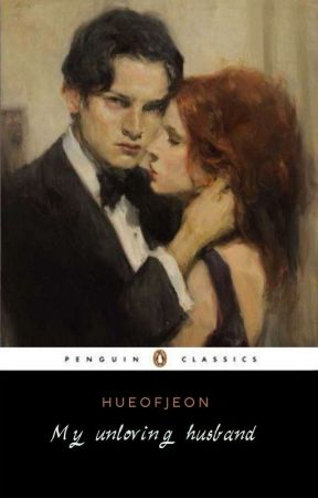 My Unloving Husband √ [Editing At The Moment] by hueofjeon