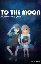 To The Moon - An Amourshipping Story by Raullet