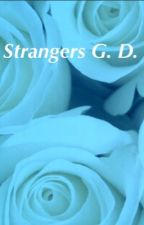 Strangers G. D. by dolantwindreams