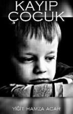 Kayıp çocuk by yigit-hamza