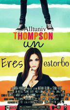 Thompson, eres un estorbo. by Alltuniv