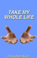 Take My Whole Life // Larry Stylinson by FeelingSuperSuicide