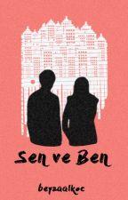 Sen ve Ben by beyzaalkoc
