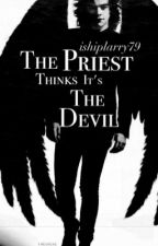 The Priest Thinks It's The Devil (Styles Triplets + Louis) by ishiplarry79