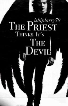The Priest Thinks It's The Devil (Styles Triplets + Louis) by ishiplarry79