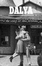 Dalya - Du sang et des larmes by Millesetunmots