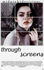 through screens by MidnightDecisions
