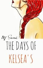 The Days Of Kelsea's by letdown