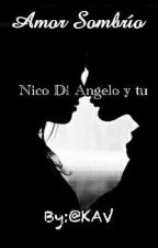 Amor Sombrío (Nico Di Angelo y Tu) by KAV_05