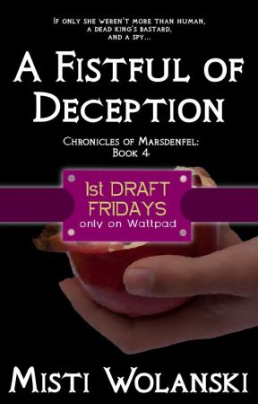 1st Draft Fridays - A Fistful of Deception: Book #4, Chronicles of Marsdenfel by carradee